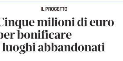AMBIENTE: M5S, DA COSTA 105 MILIONI PER BONIFICHE SITI ABBANDONATI, 5 MILIONI PER LA REGIONE EMILIA-ROMAGNA.